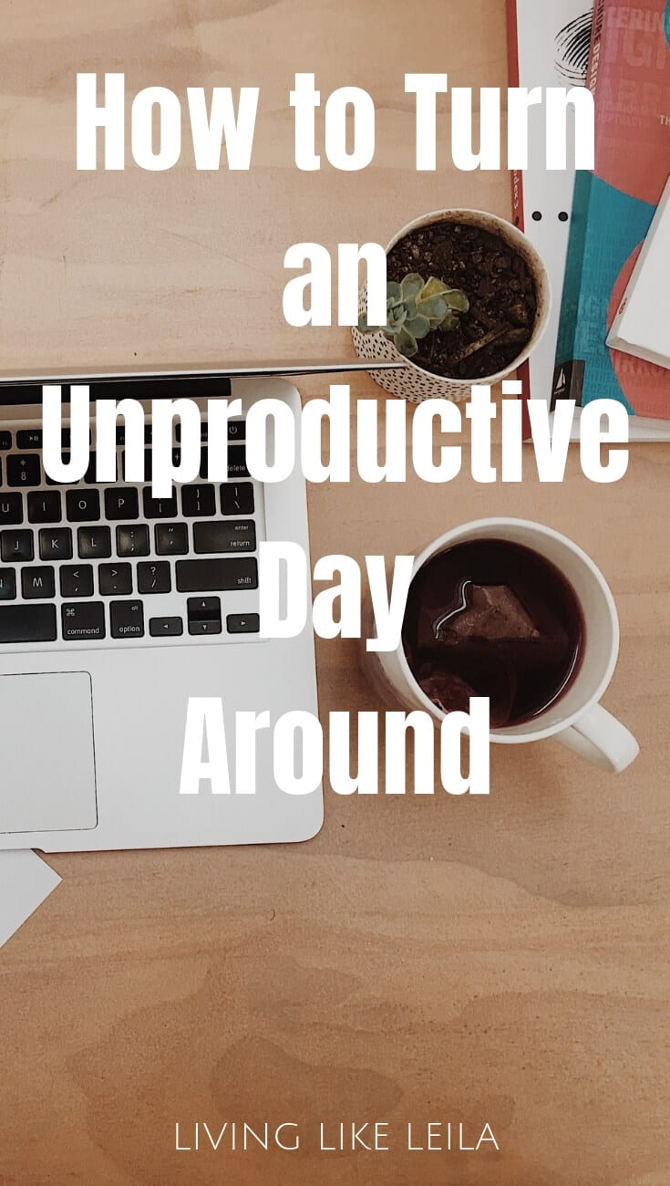 How to Make an Unproductive Day, Productive -- Turn an unproductive day in the other direction, try these small things to feel more accomplished about your day! --www.LivingLikeLeila.com--
