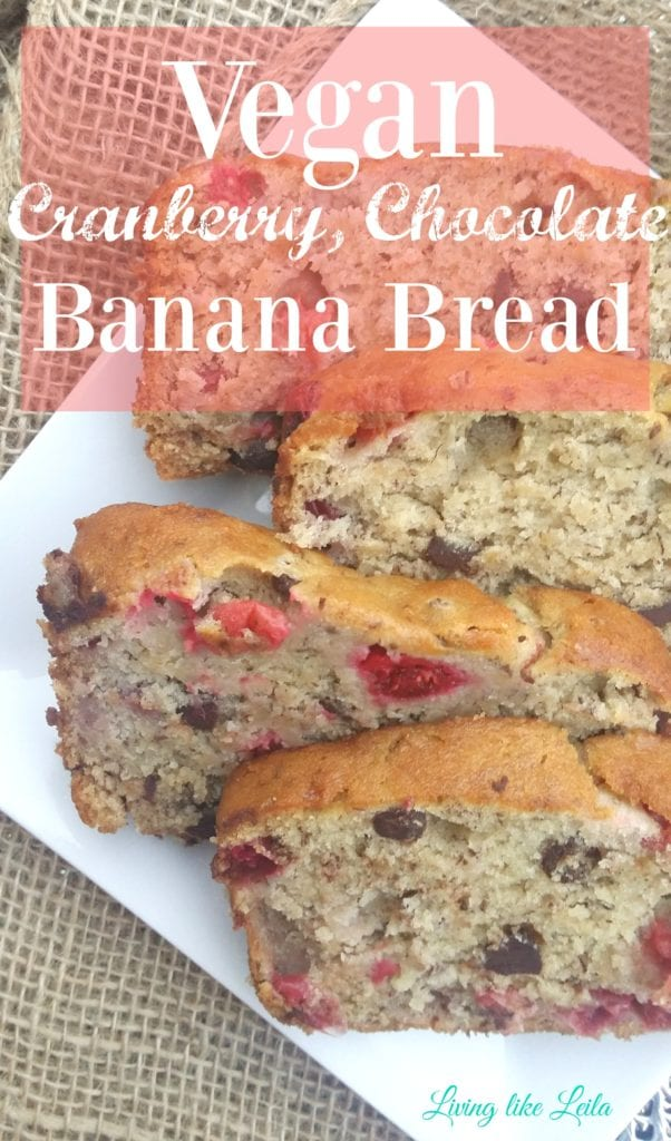 Vegan cranberry, chocolate banana bread! Who doesn't love banana bread? It's easy to make, it's moist, easy to make, and this version is VEGAN. Cranberry and chocolate adds the perfect flavor! --www.LivinglikeLeila.com--