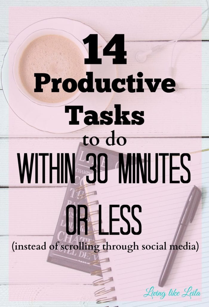 What do you usually do while sitting in the waiting room or during 30 minutes of down time? Scroll through mindless social media? Watch useless television? I've got 14 productive things you can do instead that will benefit you! --www.LivinglikeLeila.com--