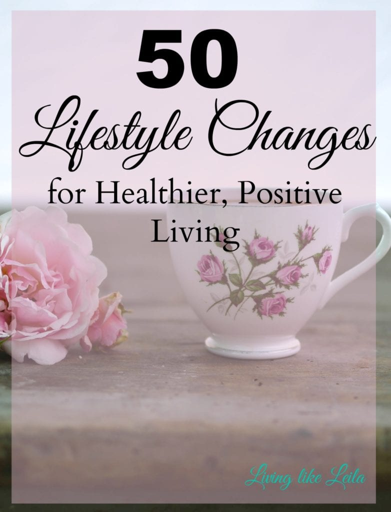 Looking to improve your lifestyle? Here are 50 ways to lead a healthier, happier, more positive life! --www.LivinglikeLeila.com--