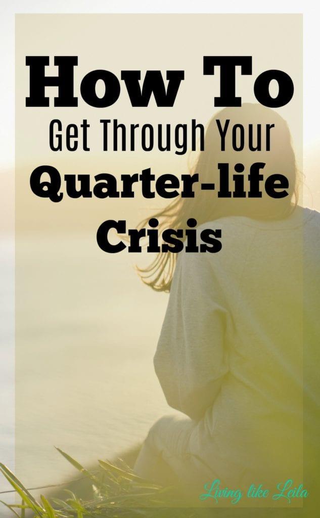 Six signs you're going through a quarter-life crisis and how to get through it. --www.LivinglikeLeila.com--