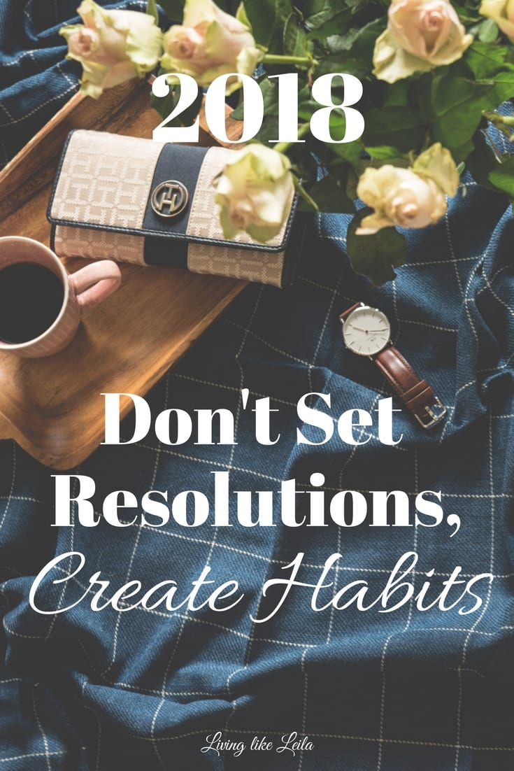 Most New Year resolutions are broken by February. Why? Setting goals is simply not enough for success. You need to develop habits. Read how at LivinglikeLeila.com