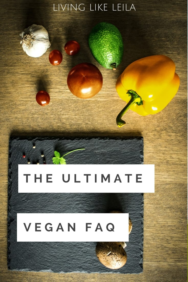 Curious about a vegan diet and lifestyle? I've got the ultimate list to answer all of your questions on Living like Leila!