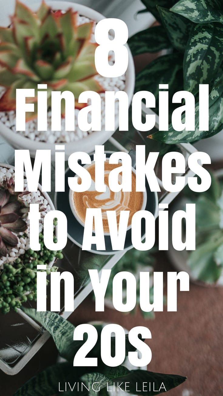 Your 20s are when you can make or break your financial habits. Avoid these financial mistakes and set yourself up for financial freedom! --www.LivinglikeLeila.com--