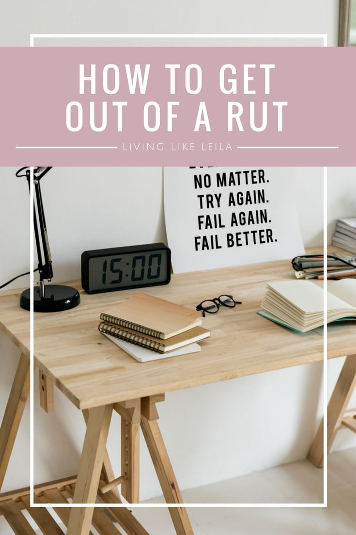 Caught in a rut? Try these tips over at Living like Leila to get out quick and feel like yourself again!