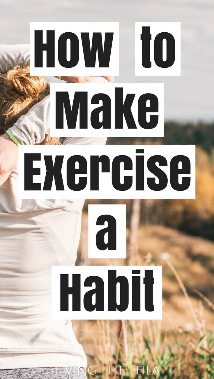 How to make exercise a part of your daily life! --www.LivinglikeLeila.com--
