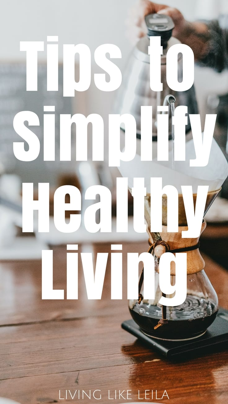 A healthy lifestyle can be challenging. Make it simple with these tips! --www.LivinglikeLeila.com--