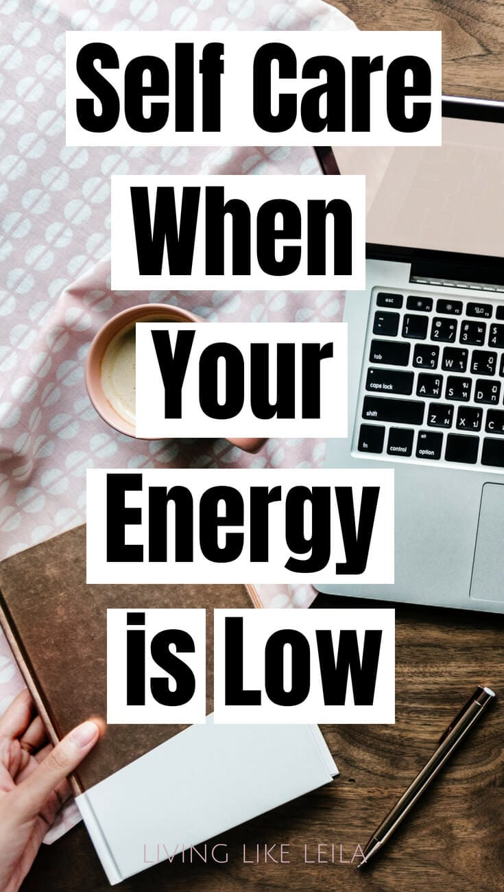 Low energy? Feel unmotivated? Feel blah? Now is the time to care for yourself! Read how at LivinglikeLeila.com
