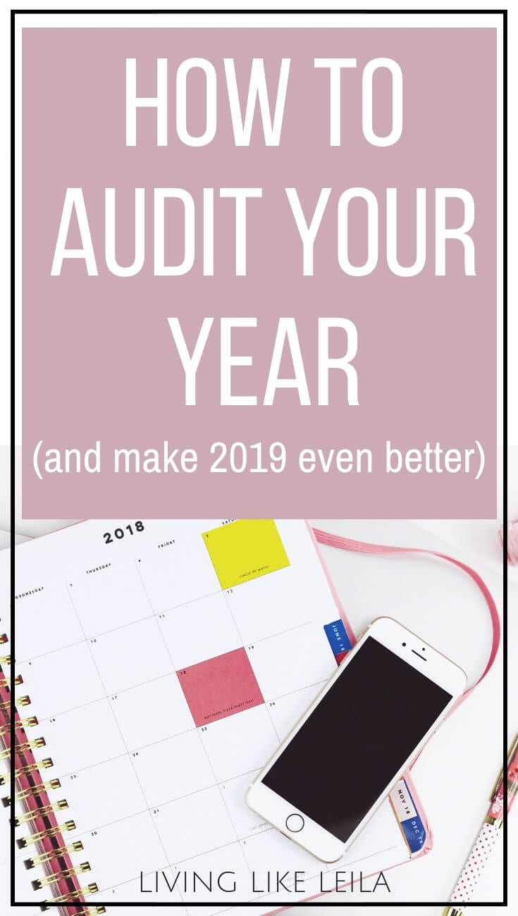 How to audit your past year, six months, quarter-year, or month in order to improve going forward! www.LivinglikeLeila.com